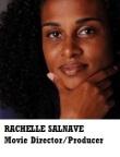 RACHELLE SALNAVE Movie Director/Producer