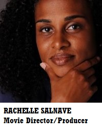 RACHELLE SALNAVE Movie Director/Producer