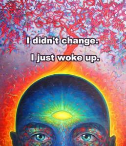 i-didnt-change-woke-up