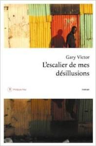 VICTOR, GARY - L'escalier de mes desillusions