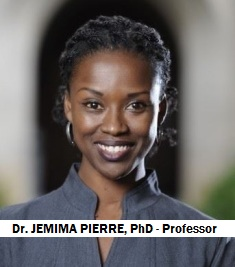 EDU-Professor PIERRE, JEMIMA, PhD - Anthropologist