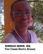 LAW-ZAMOR, MIREILLE, ESQ. 1st. Female District Attorney