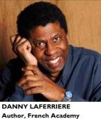 WRI-Author LAFERRIERE, DANY [Award-winner, French Academy]