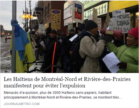 Menacés d'expulsion, plus de 3000 Haïtiens sans-papiers, habitant principalement à Montréal-Nord et Rivière-des-Prairies, se montrent très anxieux pour leur avenir au Québec. Ils réclament au gouvernement libéral de Justin Trudeau une résidence permanente et n'hésitent pas à se faire entendre dans les rues.