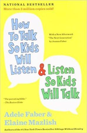 FABER, ADELE - How to Talk So Kids Will Listen & Listen So Kids Will Talk