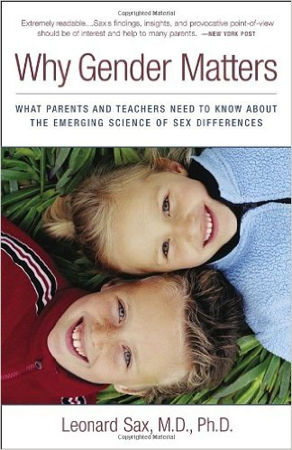 SAX, LEONARD - Why Gender Matters - What Parents and Teachers Need to Know about the Emerging Science of Sex Differences