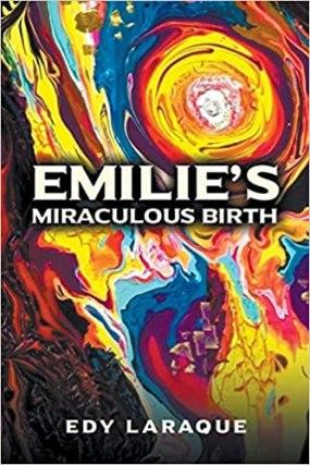 LARAQUE, EDY_Emilie Miraculous Birth