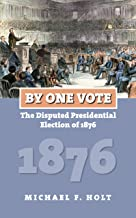12 NOOK BOOKS_By One Vote - The Disputed Presidential Election of 1876 (American Presidential Elections)