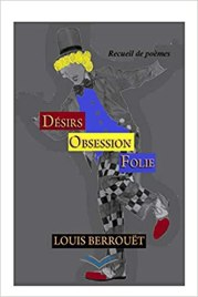 BERROUET, LOUIS_Désirs Obsession Folie